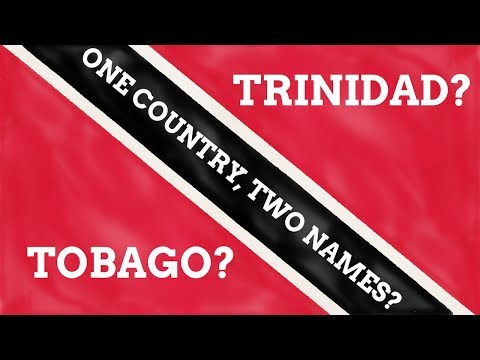 Why Does Trinidad & Tobago Have Two Names?