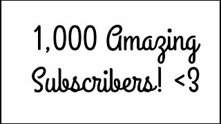1,000 Amazing Subscribers ~