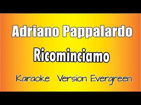 Adriano Pappalardo -  Ricominciamo  (versione Karaoke Academy Italia)