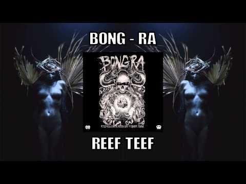 Bong - Ra - Reef Teef