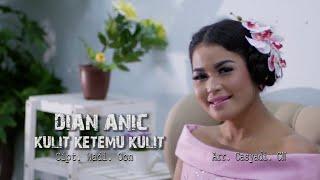 Dian Anic - Kuit Ketemu Kulit (Original Music Videos)