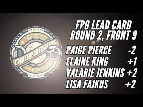 2017 PDGA Pro Worlds: Round 2 Lead Card, Front 9 (Pierce, King, Jenkins, Fajkus)