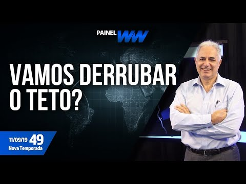 PainelWW - Vamos derrubar o teto? - 11/09/2019