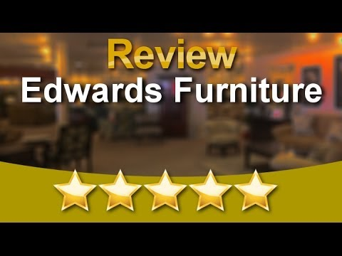 Edwards Furniture Logan UT Reviews   Perfect Five Star Review