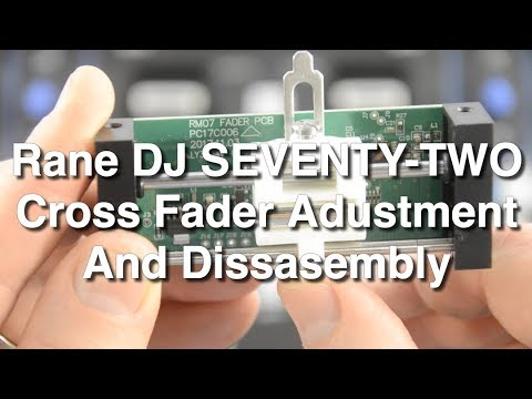 Rane DJ SEVENTY-TWO Mixer - Cross Fader Disassembly and Adjustment