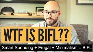 WTF is BIFL?!? (Smart Spending, Saving Money, Frugal, Minimalism)