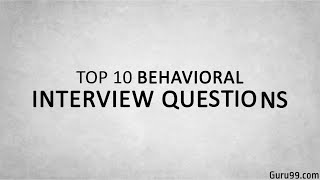 Top 10 Behavioral Interview Questions