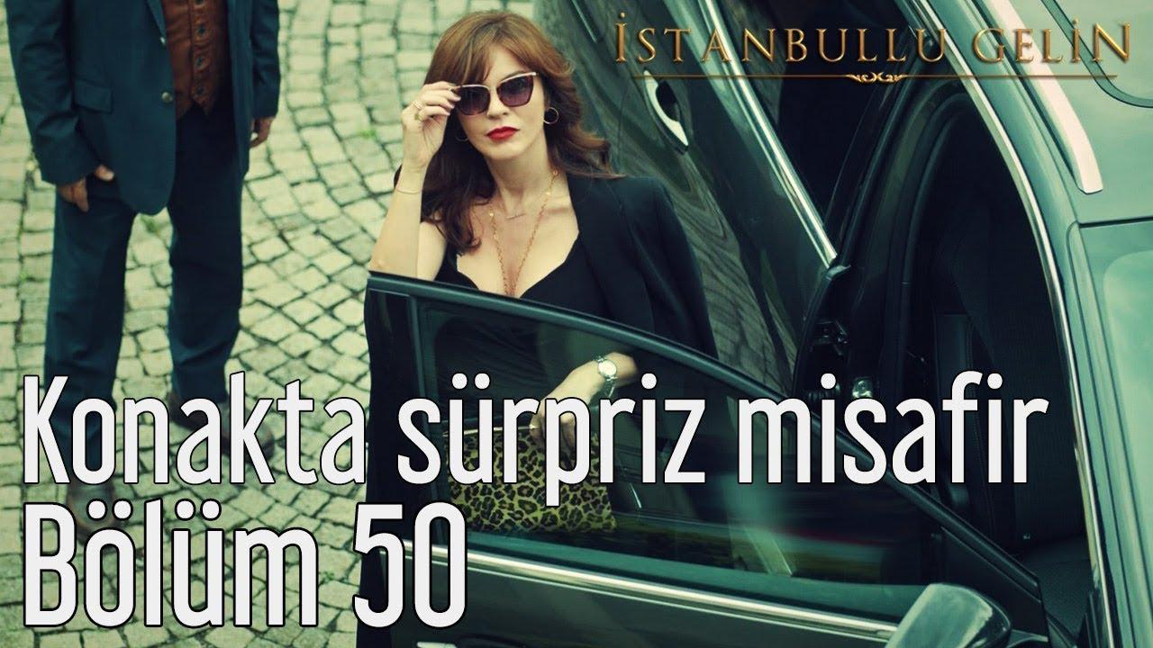İstanbullu Gelin 50. Bölüm - Konakta Sürpriz Misafir