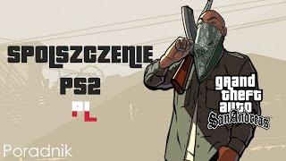 Jak spolszczyć GTA San Andreas na konsolę Play Station 2 (PS2)