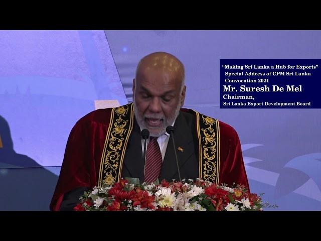 CPM Sri Lanka Annual Convocation 2021 Guest of Honour Address by Mr  Suresh De Mel