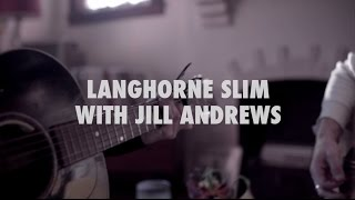 Langhorne Slim with Jill Andrews - Sea of Love | A Pink House Session