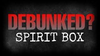 DEBUNKED? | GHOST BOX | Radio Or Real Spirit Communication?