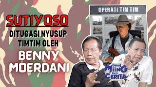 BANG YOS - DITUGASI NYUSUP TIMTIM LANGSUNG OLEH BENNY MOERDANI