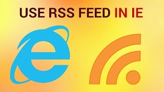 How to use RSS Feed in Internet Explorer