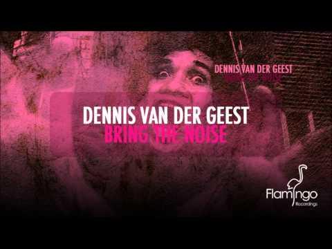 Dennis van der Geest - Bring The Noise (Beauriche Remix) [HD/HQ] [Flamingo Recordings]