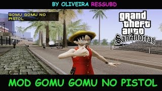 DOWNLOAD MOD GOMU GOMU NO PISTOL DE LUFFY ONE PIECE PARA GTA SA BY OLIVEIRA FULL HD 1080p