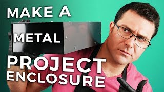 How To Make A Metal Project Enclosure