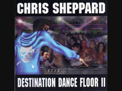 Chris Sheppard: Destination Dance Floor 2