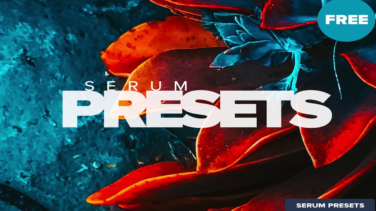 11 Free Serum Presets | Simple Presets | Free Presets | Serum VST