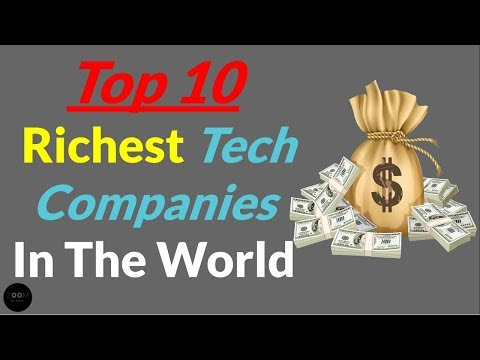 Top 10 Richest Tech Companies in the World 2017