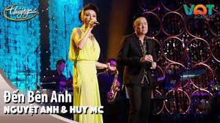 Nguyệt Anh & Huy MC - Đến Bên Anh | Đêm Nhạc Vũ Quang Trung