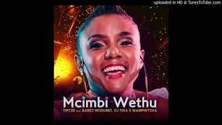 Tipcee - Umcimbi Wethu Feat. Babes Wodumo, DJ Tira & Mampintsha ( Audio)