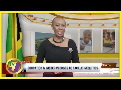 Education Minister Pledges to Tackle Inequities | TVJ News - Sept 5 2021