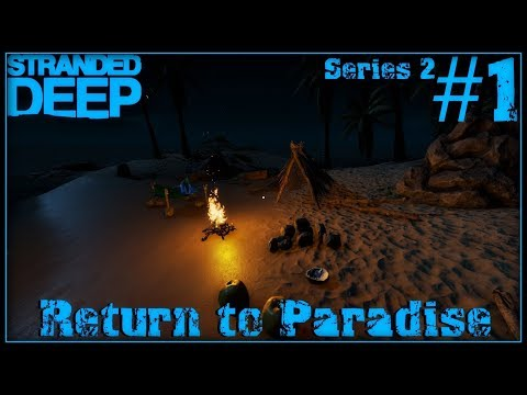 Stranded Deep - S2 #1: Return to Paradise