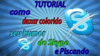 Como Deixar o Humor Do Skype Colorido