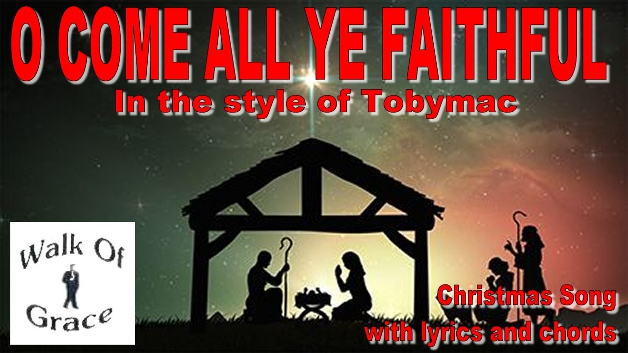 O Come All Ye Faithful (In The Style of Tobymac) - Christmas song ...