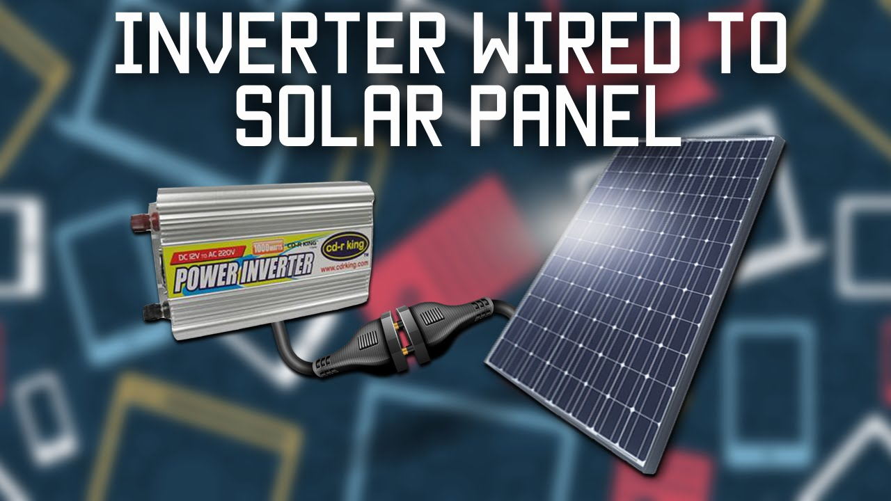 Inverter Wired Directly To Solar Panel How Build A Homemade Power 100 Watt Circuit
