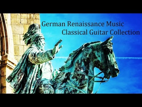 German Renaissance Music – Classical Guitar Collection : 68 Songs(ルネサンス音楽集 《ドイツ》:全68曲) | Hit English Song |Mp3 Song Download | Full Song