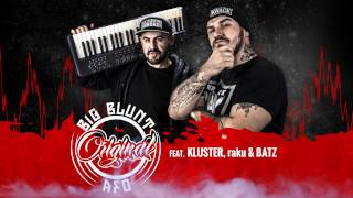 Big Blunt cu AFO, Kluster & raku - Original [OFFICIAL TRACK]