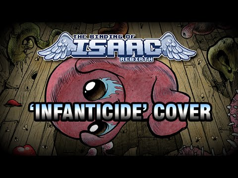"""[Music] The Binding of Isaac Rebirth : """"Infanticide"""" cover/remix by Xavier 'mistermv' Dang"""