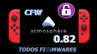 DESBLOQUEIO NINTENDO SWITCH ATMOSPHERE 0.82  FW 1.X A 6.X