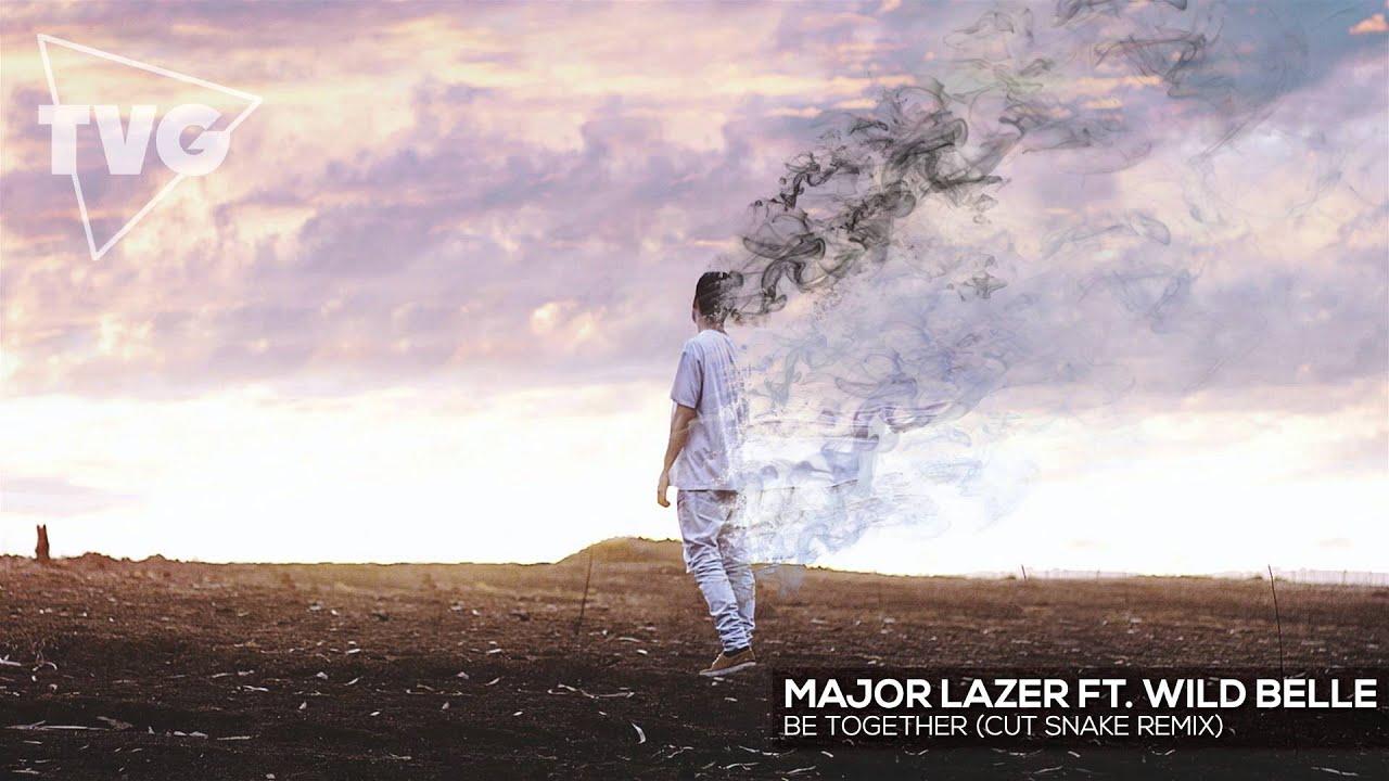 Download Major Lazer ft. Wild Belle - Be Together (Cut Snake Remix)