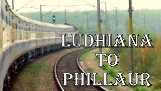 Ludhiana Jn to Phillaur Jn | River SUTLEJ | Onboard Anand Vihar - Udhampur LHB Special | TKD WDM3A