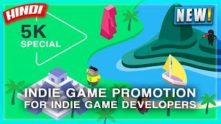 😃5K SPECIAL!! FREE INDIE GAME PROMOTION FOR GAME DEVELOPERS INDIA |