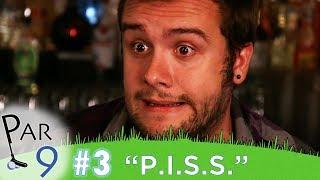 """Par 9 Ep. 3   """"P.I.S.S."""""""
