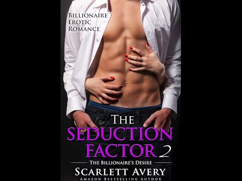 The Seduction Factor Book 2 By Scarlett Avery (book Trailer) Alpha Male Billionaire Erotic Romance
