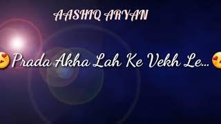 💏Tu Mainu Aazma Ke Dekh Le💏 best WhatsApp status