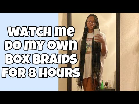 Doing My Own Box Braids For 8 Hours