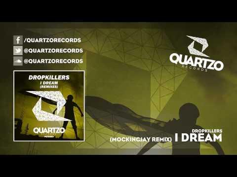 Dropkillers - I Dream (MockingJay Remix) (OUT NOW!)