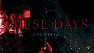 Tee Melly - These Days (Official Music Video)