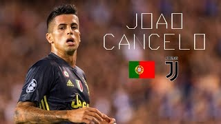 JOÃO CANCELO - Awesome Skills, Tackles, Assists, Passes - Juventus FC - 2018/2019