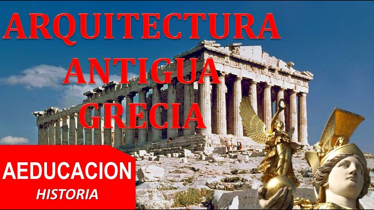 ARQUITECTURA DE LA ANTIGUA GRECIA - ANTENAS - AEDUCACION