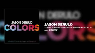 Jason Derulo   Colors Coca Cola® Anthem for the 2018 FIFA World CupTM   YouTube