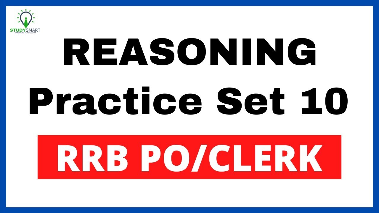 RRB PO Seating Arrangement, Syllogism & Inequalities Reasoning Practice Set 10