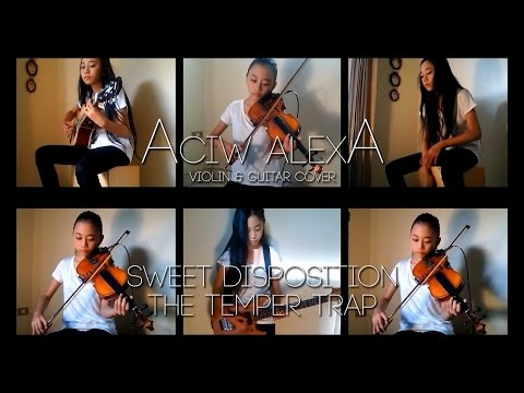 Sweet Disposition The Temper Trap Violin & Guitar Cover By Aciw Alexa