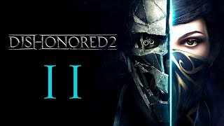 DISHONORED 2 #11 : The Crown Killer